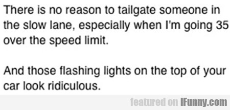 There's No Reason To Tailgate Someone...