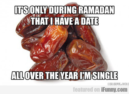 It's Only During Ramadan...