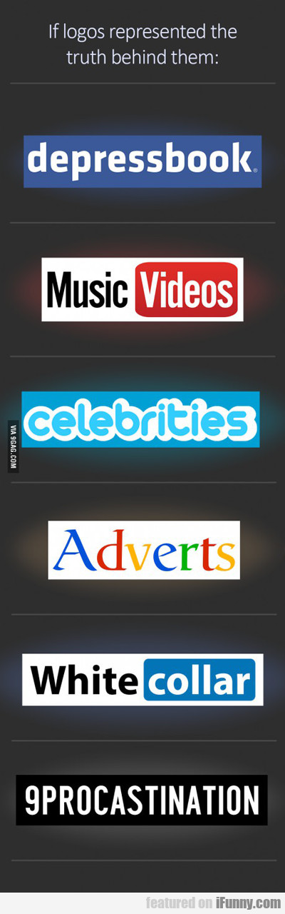 If Logos Represented The Truth Behind Them...