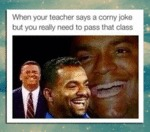 When Your Teacher Says A Corny Joke...