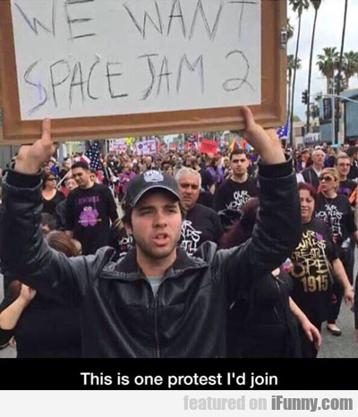 This Is One Protest I'd Join...