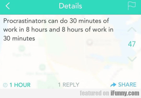 Procrastinators Can Do 30 Minutes Of Work In 8...
