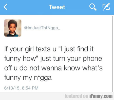 if your girl texts u i just find it