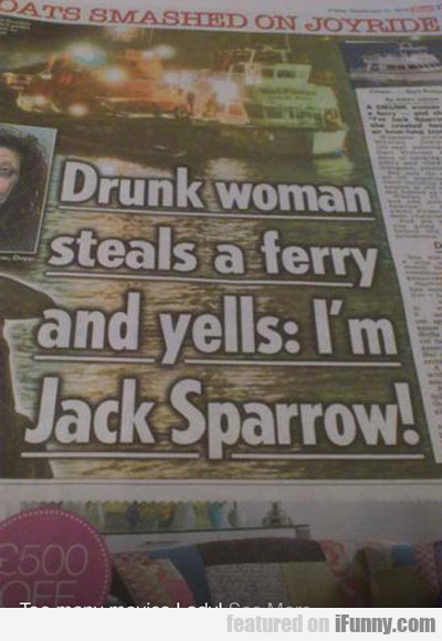 Drunk Woman Steals A Ferry...