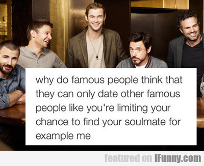 why do famous people think...