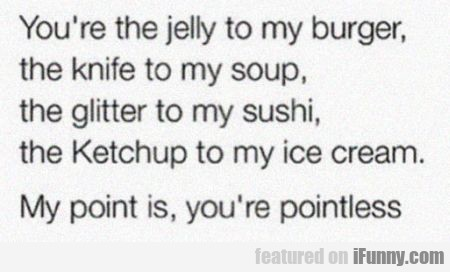 You Re The Jelly To My Burger