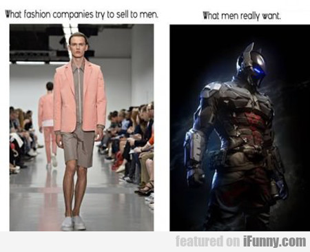 What Fashion Companies Try To Sell...