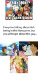 Friend Zone Level Ash Ketchum...