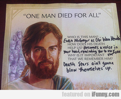 One Man Died For All..
