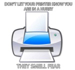 Don't Let Your Printer Know..