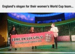 England's Slogan For Their Women's World Cup...
