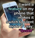 I Want A Feature On My Phone...