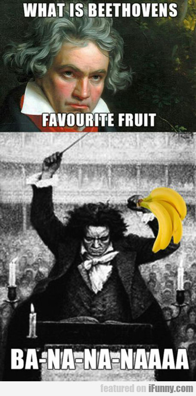 What Is Beethoven's Favorite Fruit...