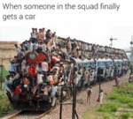 When Someone In The Squad Finally Gets A Car...