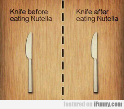 Knife Before Eating Nutella...