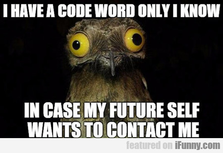 I Have A Code Word...