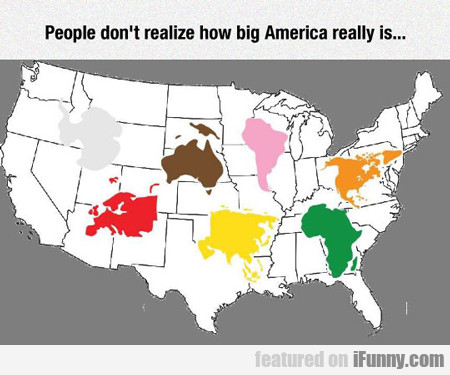People Don't Realize How Big America Really Is...