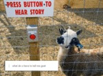 Press Button To Hear Story...