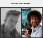 Bob Ross Before The Perm...