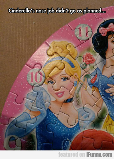 Cinderella's Nose Job...