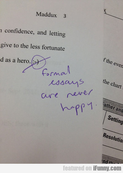 Formal Essays Are Never Happy...