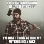 I Don't Wear A Beard...