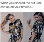 When You Blocked Me But I Still End Up