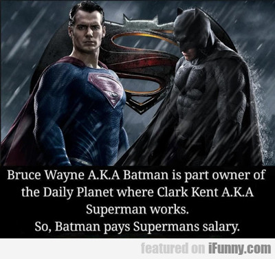 Bruce Wayne Is Part Owner Of The Daily Planet...