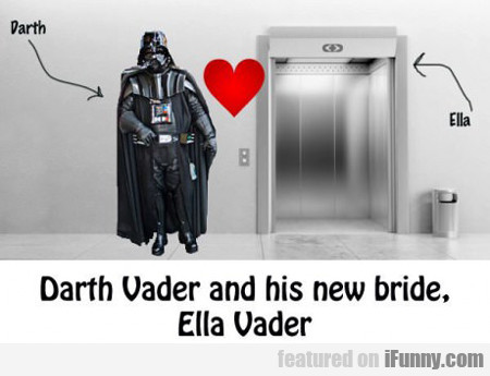 Darth Vader And His New Bride...