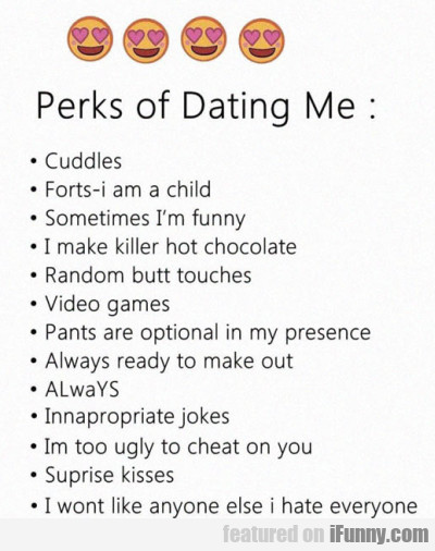 Perks Of Dating Me
