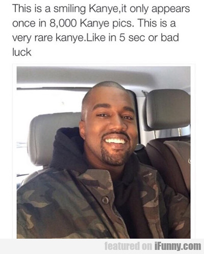 This Is A Smiling Kanye...