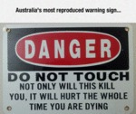 Australia's Most Reproduced Warning Sign...