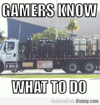 gamers know what to do...