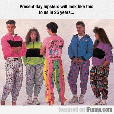 Present Day Hipsters...