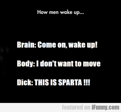 How Men Wake Up...