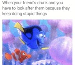 When Your Friend's Drunk...