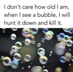 I Don't Care How Old I Am...