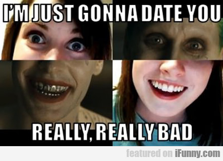 i'm just gonna date you...