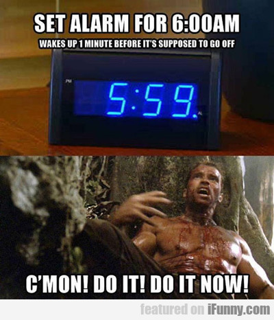 set alarm for 6 a.m....