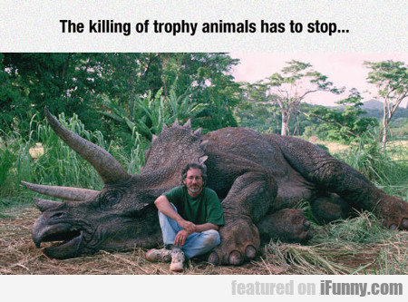 The Killing Of Trophy Animals Has To Stop...