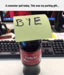 A Coworker Quit Today...