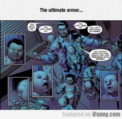 The Ultimate Armor...