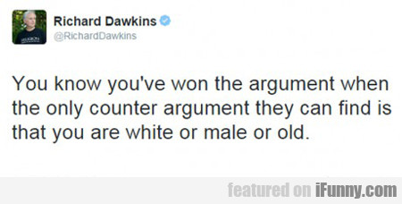 You Know You've Won The Argument...
