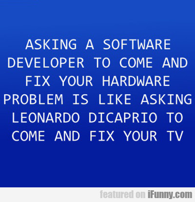 Asking A Software Developer...