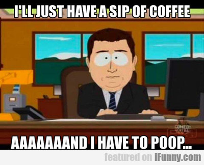 I'll Just Have A Sip Of Coffee...