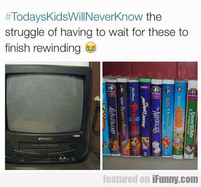 #todayskidswillneverknow...