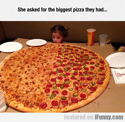 She Asked For The Biggest Pizza They Had..