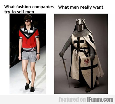What Fashion Companies Try To Sell To Men...