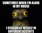 Sometimes When I'm Alone In My House...