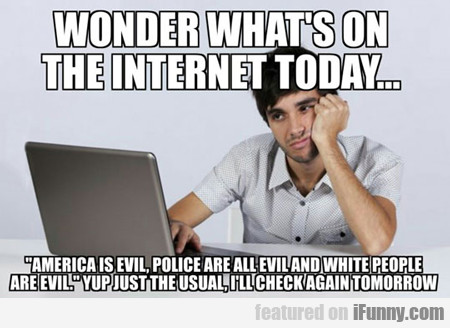wonder what's on the internet today...